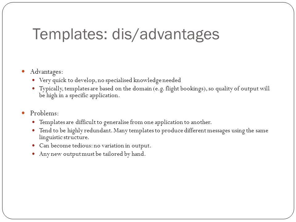 Templates: dis/advantages