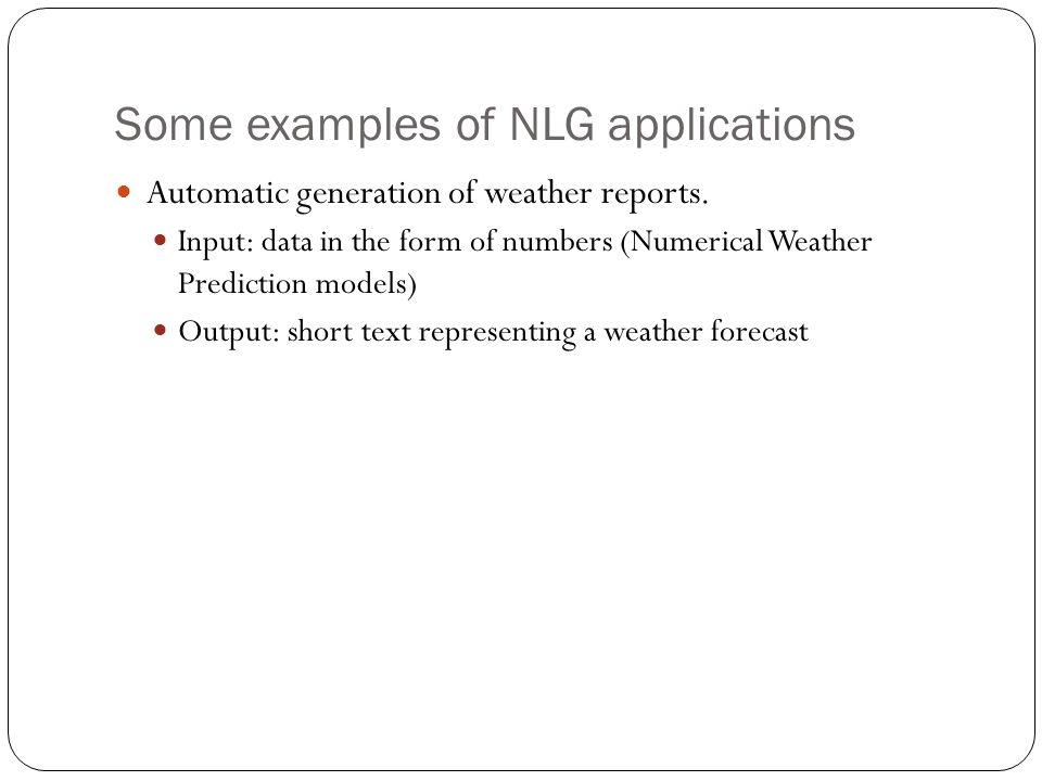 Some examples of NLG applications