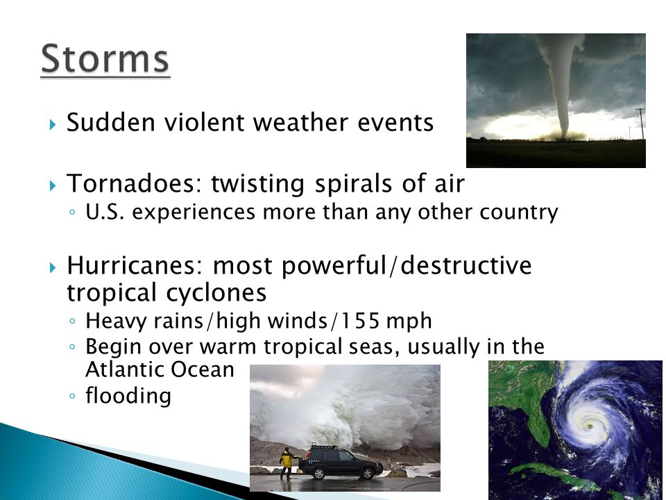 Storms Sudden violent weather events
