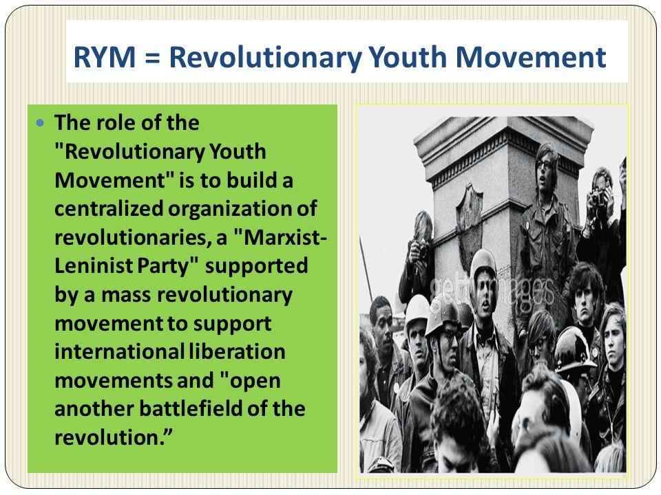 RYM = Revolutionary Youth Movement