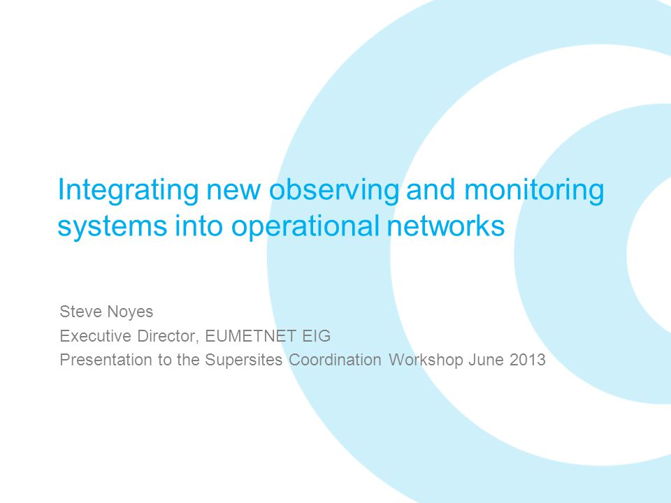 Integrating new observing and monitoring systems into operational networks
