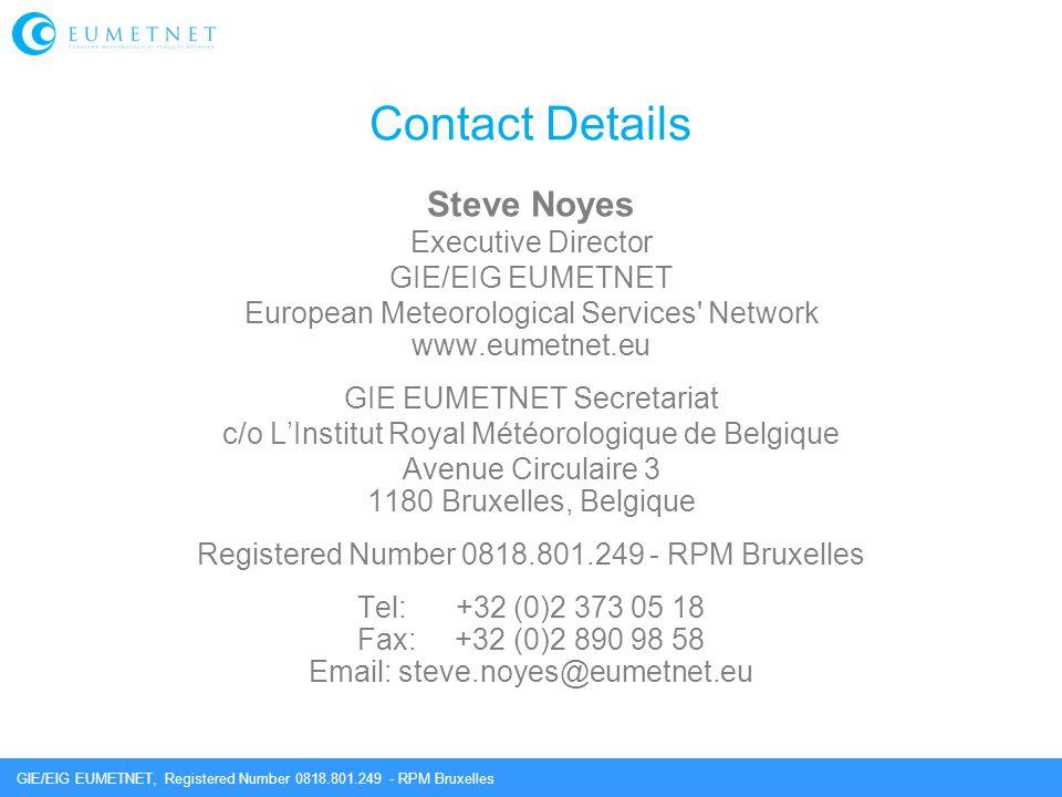 Contact Details Steve Noyes Executive Director GIE/EIG EUMETNET
