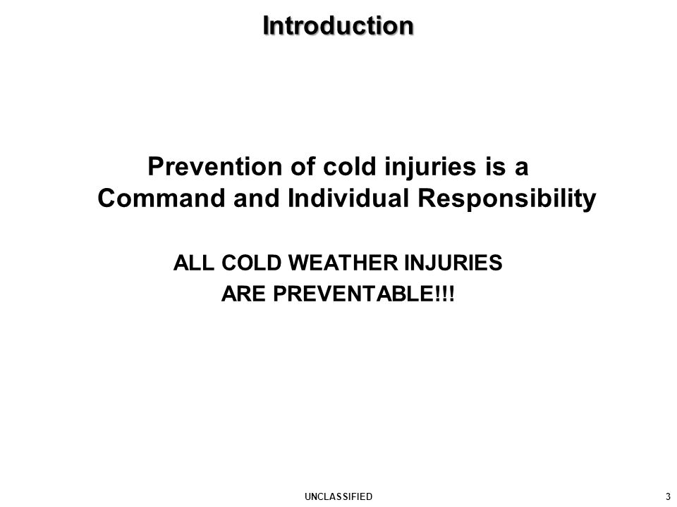 Prevention of cold injuries is a Command and Individual Responsibility
