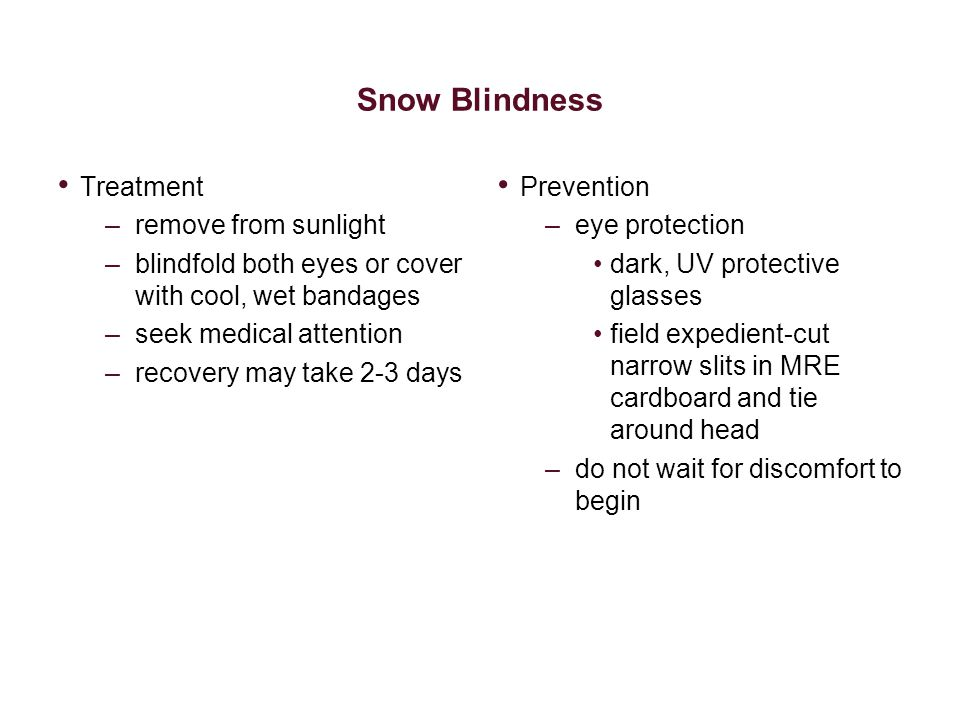 Snow Blindness Treatment remove from sunlight