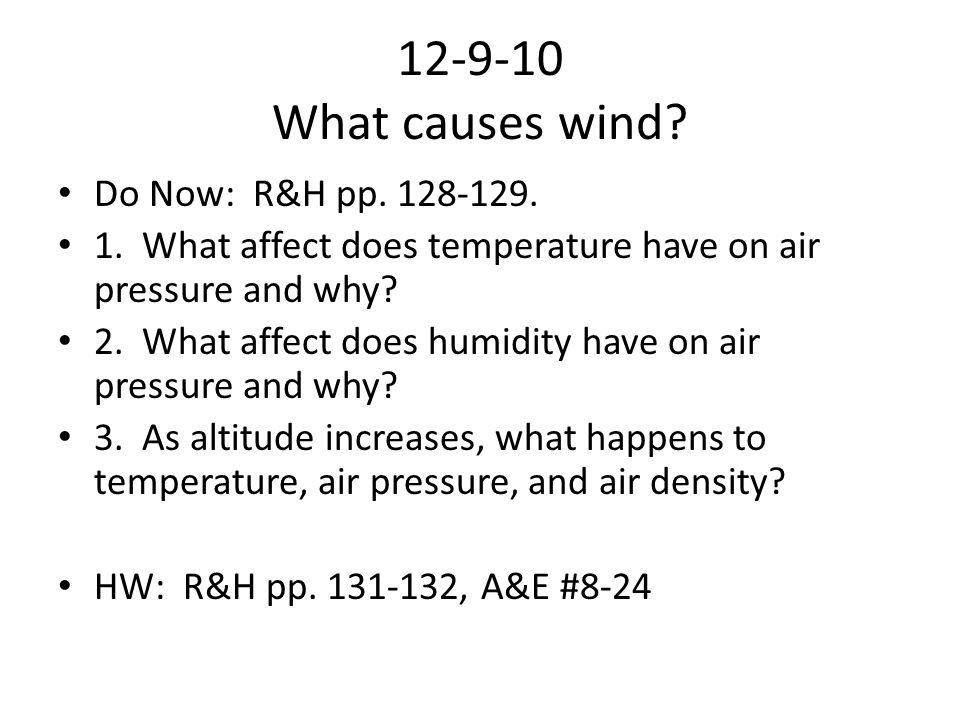 12-9-10 What causes wind Do Now: R&H pp. 128-129.