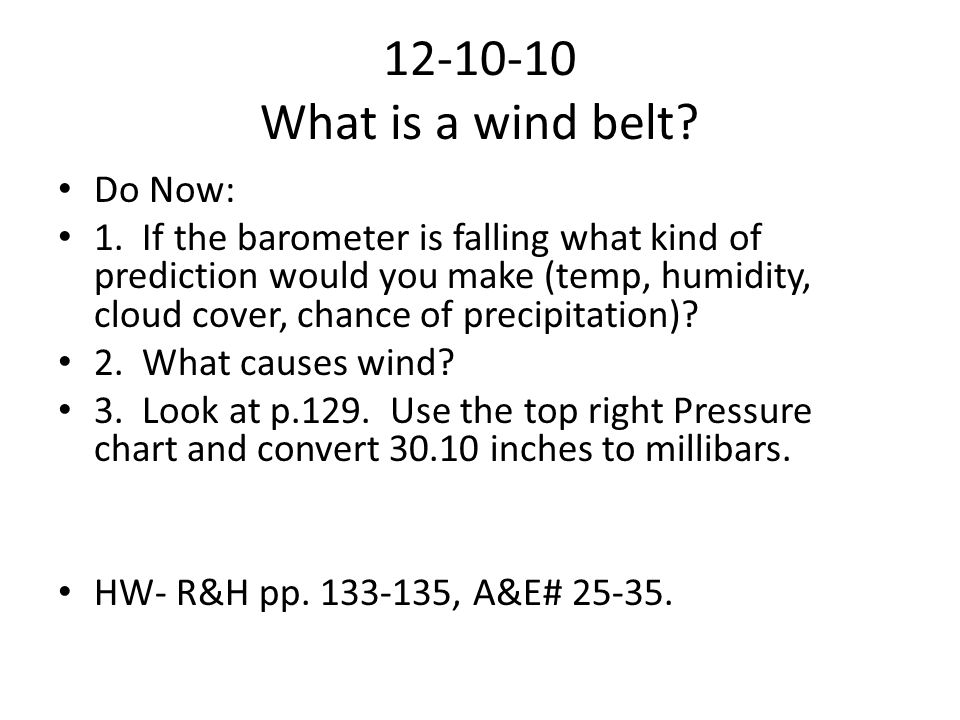 12-10-10 What is a wind belt Do Now: