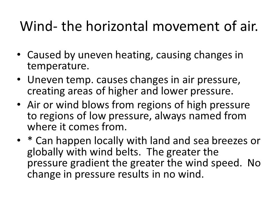 Wind- the horizontal movement of air.