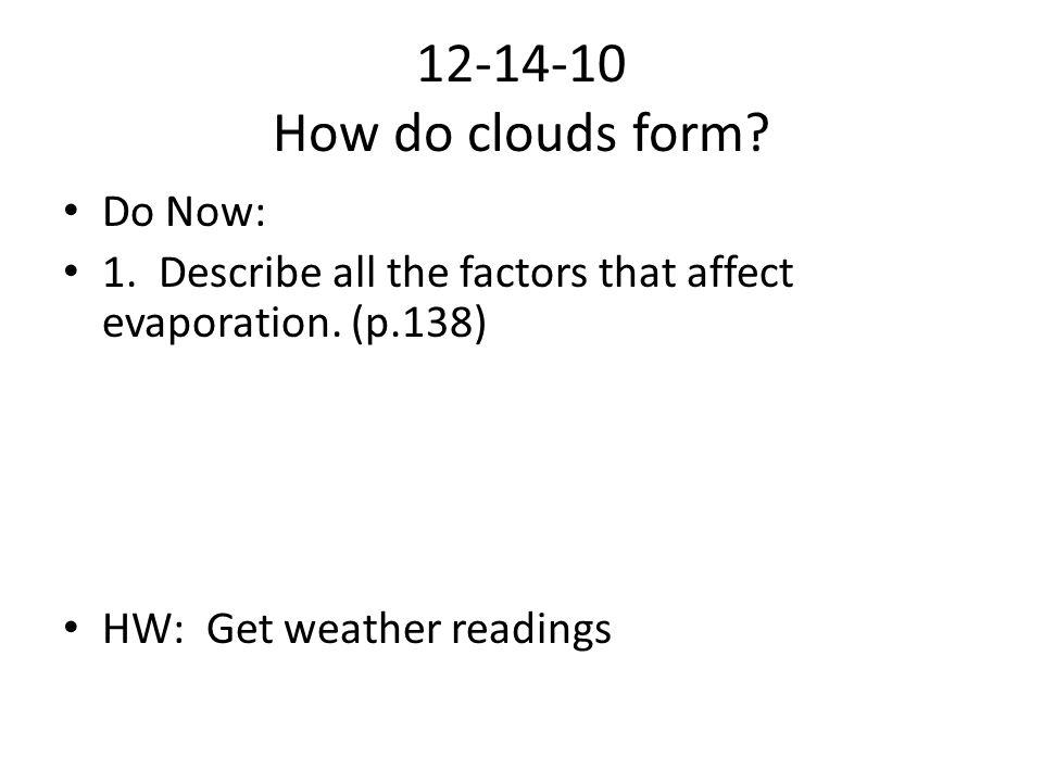 12-14-10 How do clouds form Do Now: