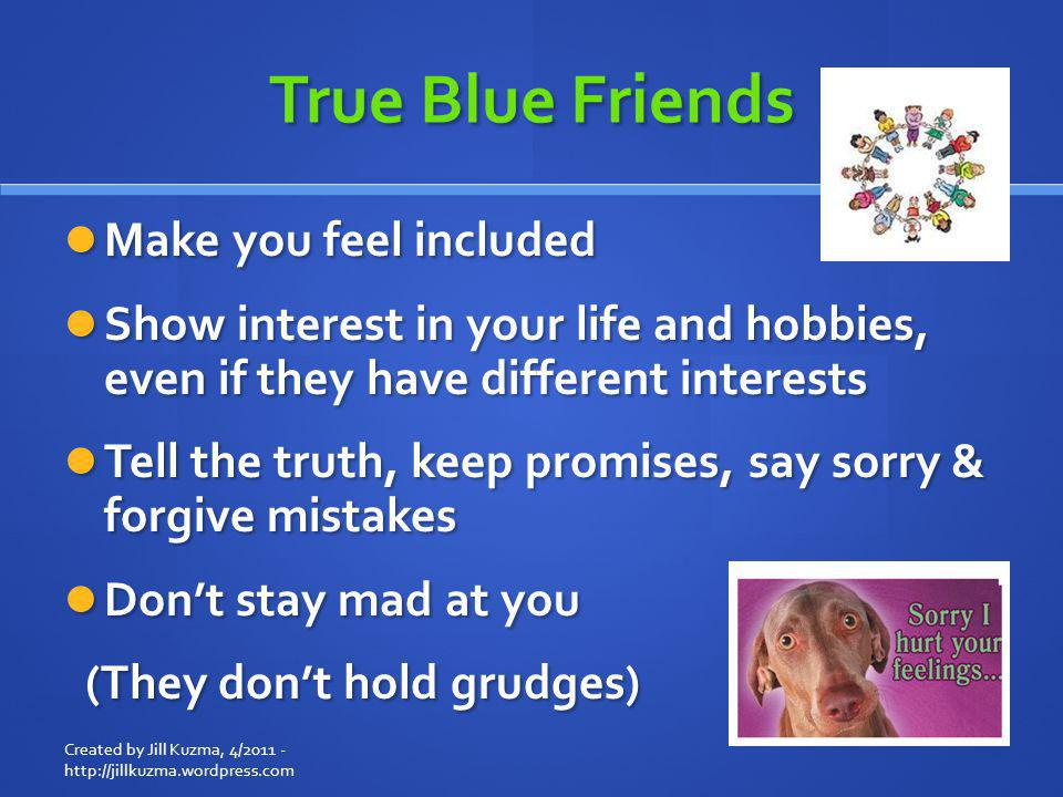 True Blue Friends Make you feel included