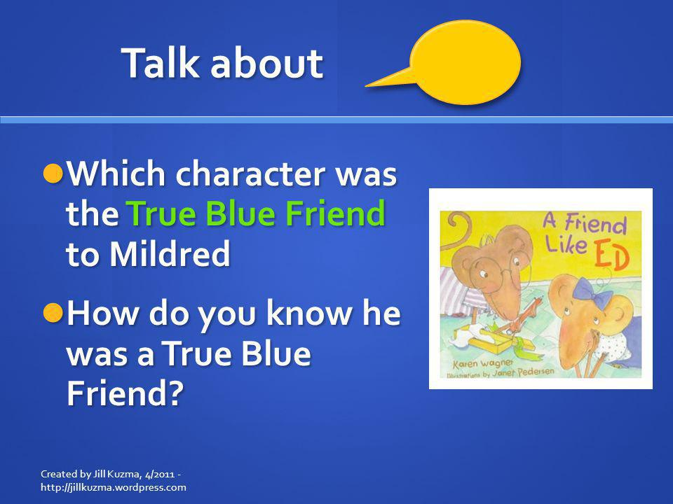 Talk about Which character was the True Blue Friend to Mildred