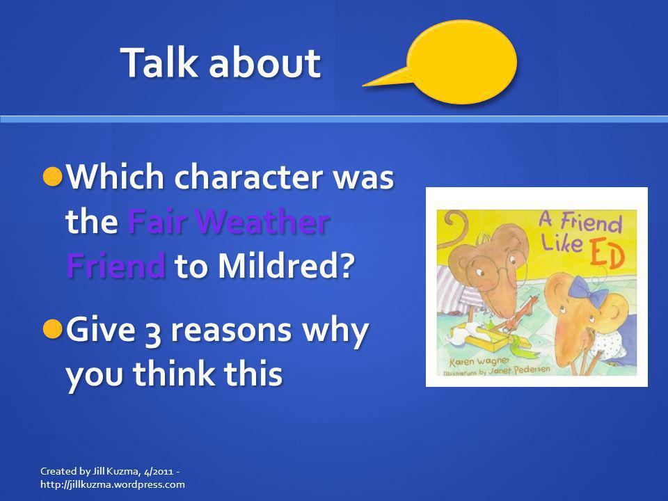 Talk about Which character was the Fair Weather Friend to Mildred