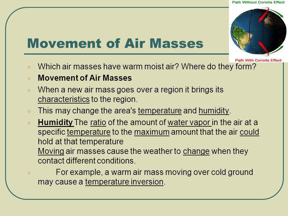 Movement of Air Masses Which air masses have warm moist air Where do they form Movement of Air Masses.