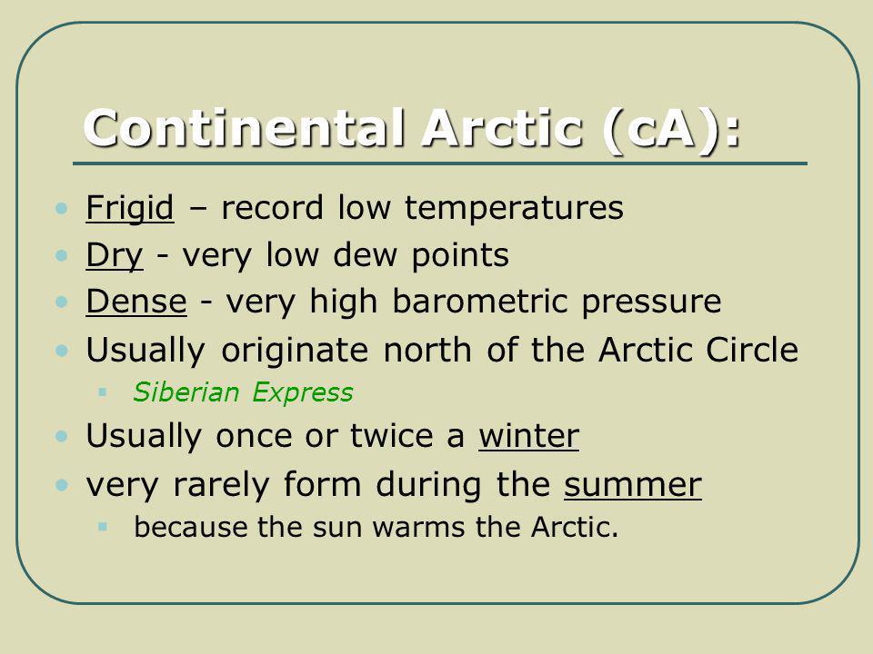 Continental Arctic (cA):