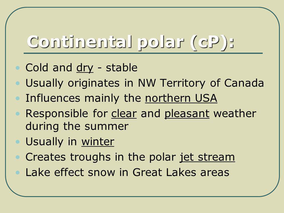 Continental polar (cP):