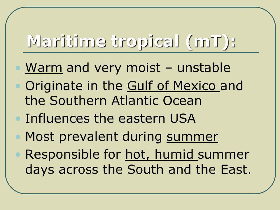 Maritime tropical (mT):