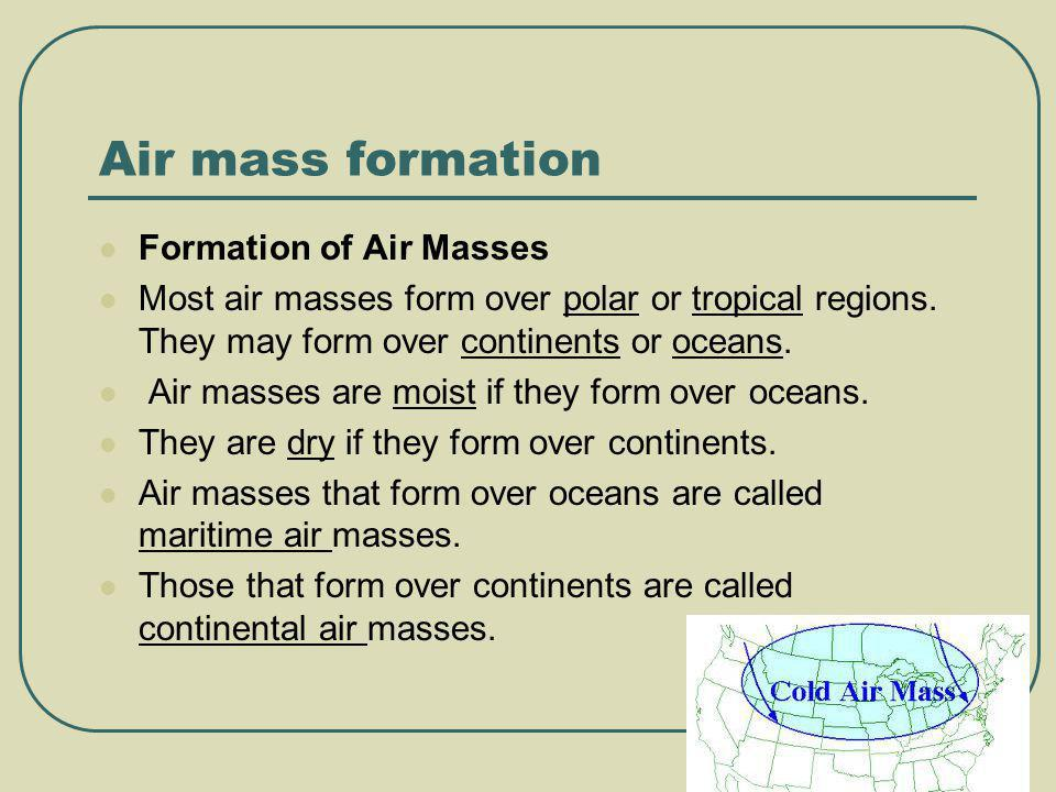 Air mass formation Formation of Air Masses