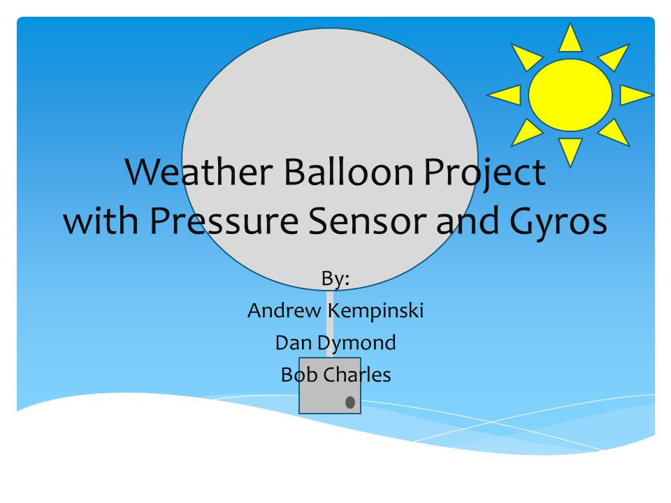 Weather Balloon Project with Pressure Sensor and Gyros