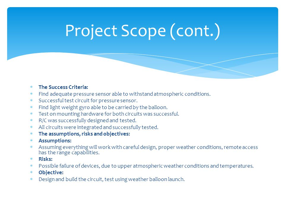 Project Scope (cont.) The Success Criteria: