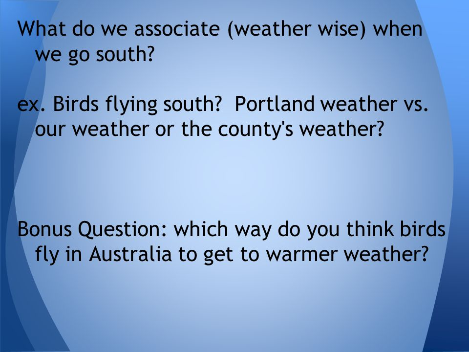 What do we associate (weather wise) when we go south