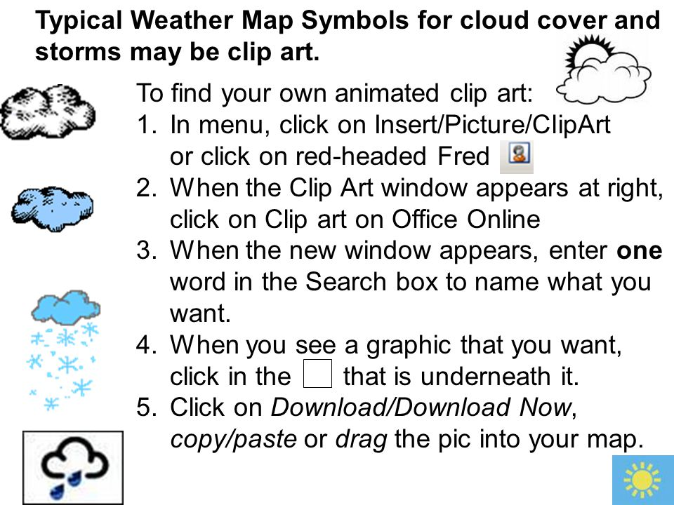 Typical Weather Map Symbols for cloud cover and storms may be clip art.