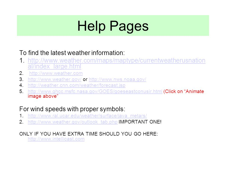 Help Pages To find the latest weather information: