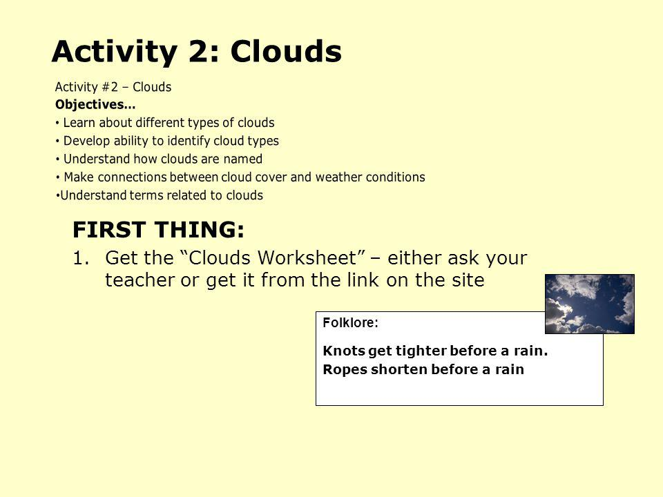 Activity 2: Clouds FIRST THING: