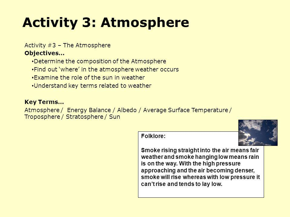 Activity 3: Atmosphere Activity #3 – The Atmosphere Objectives…