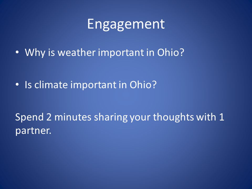 Engagement Why is weather important in Ohio