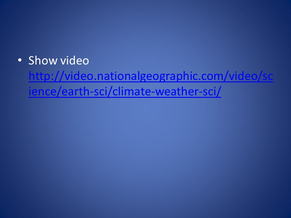 Show video http://video. nationalgeographic