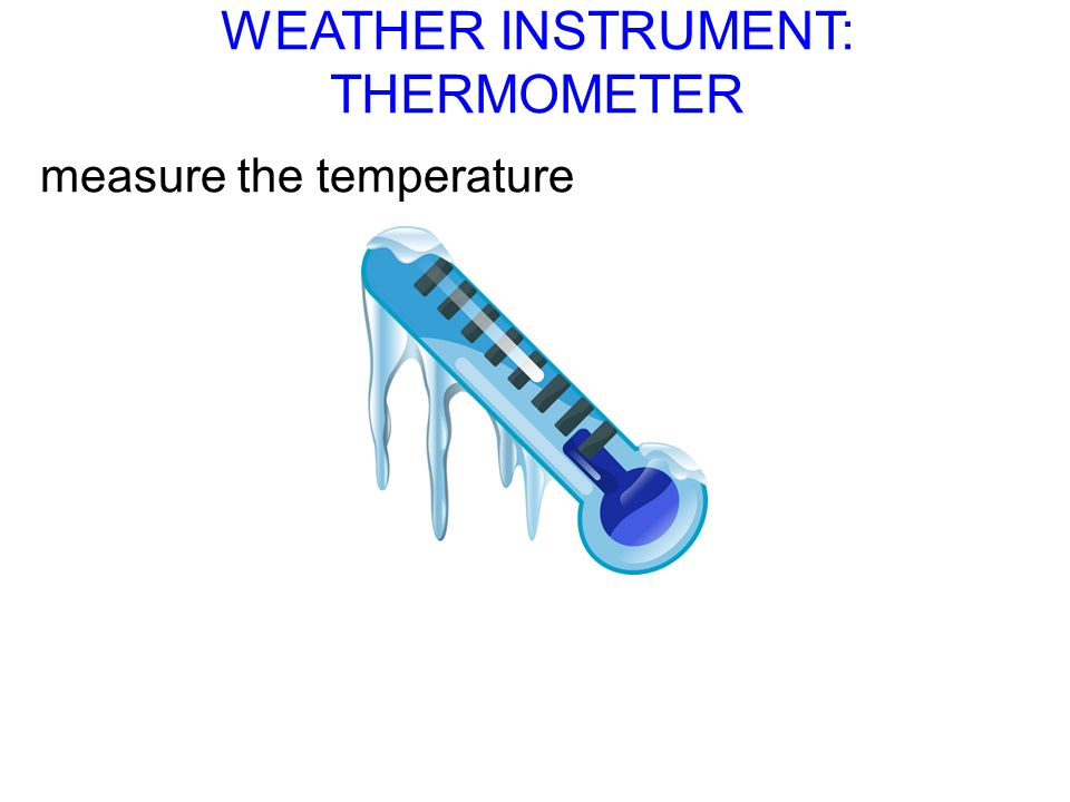 WEATHER INSTRUMENT: THERMOMETER