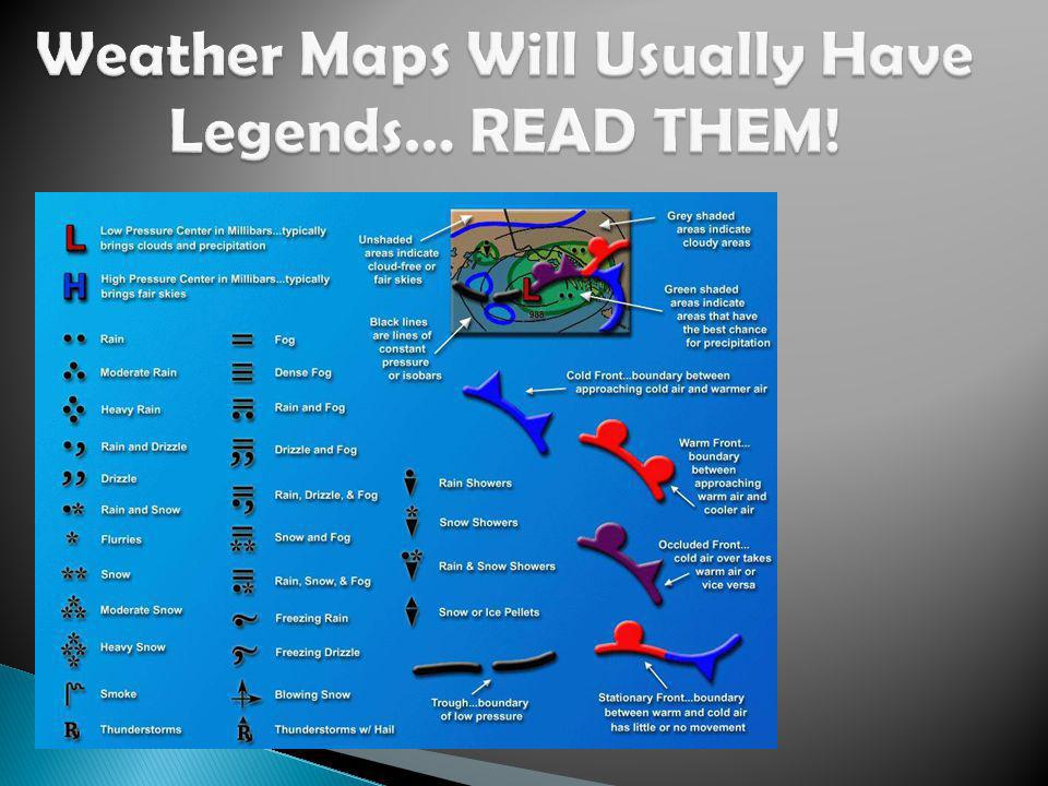 Weather Maps Will Usually Have Legends… READ THEM!