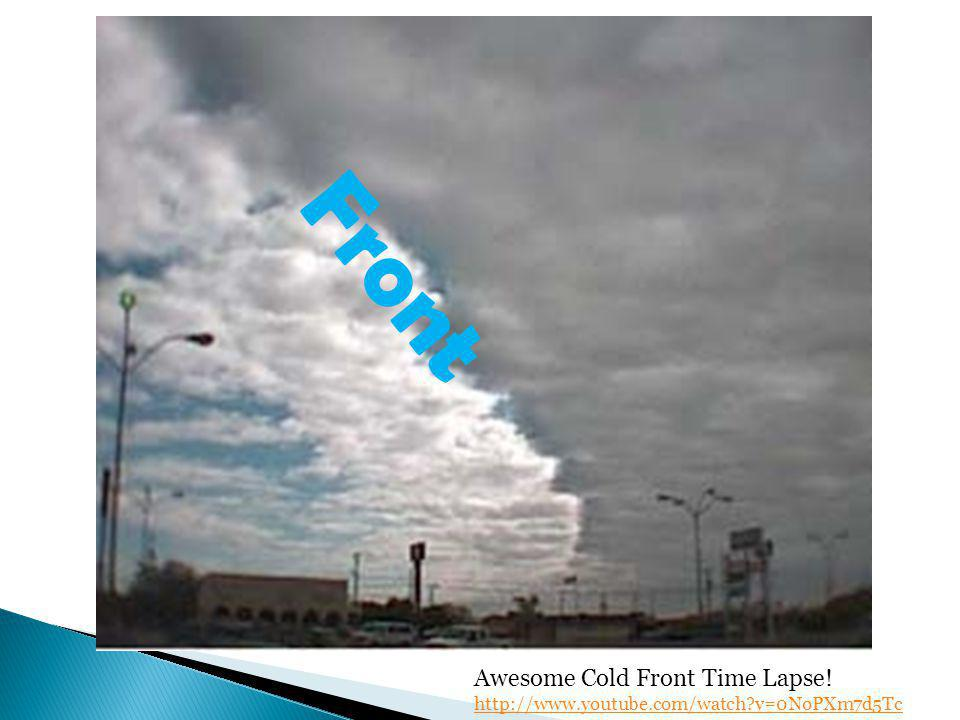 Front Awesome Cold Front Time Lapse! http://www.youtube.com/watch v=0NoPXm7d5Tc