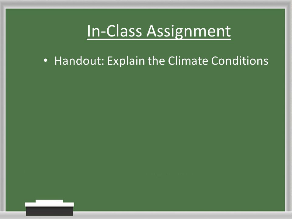 In-Class Assignment Handout: Explain the Climate Conditions
