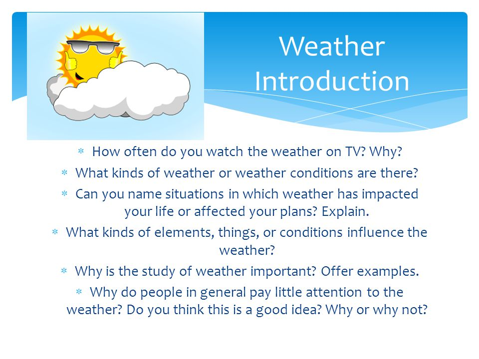 Weather Introduction How often do you watch the weather on TV Why
