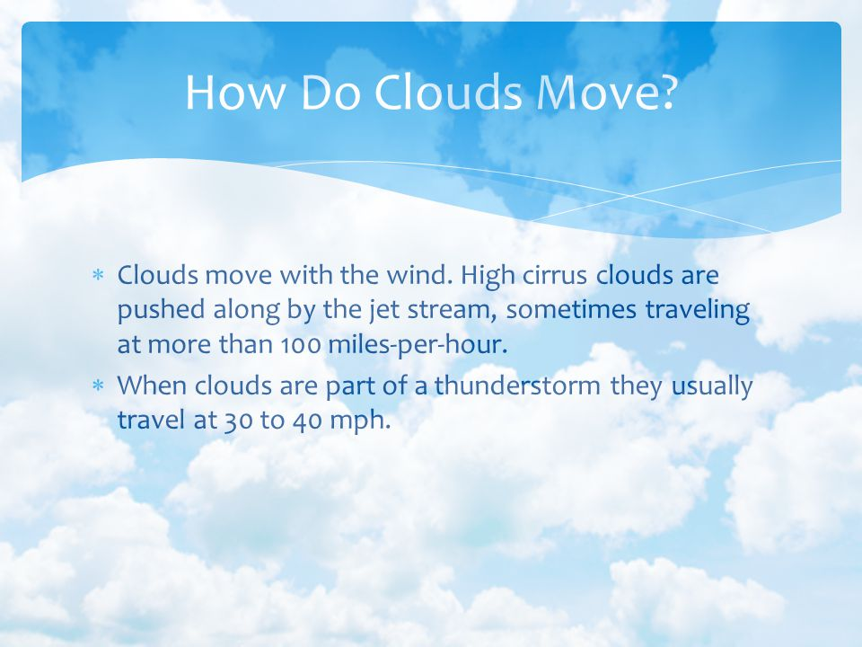 How Do Clouds Move
