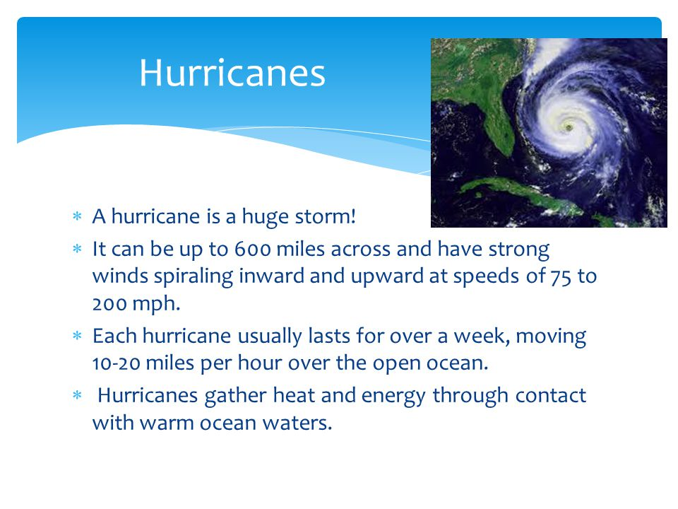 Hurricanes A hurricane is a huge storm!