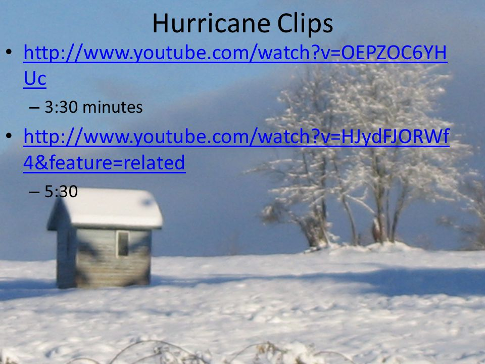 Hurricane Clips http://www.youtube.com/watch v=OEPZOC6YHUc