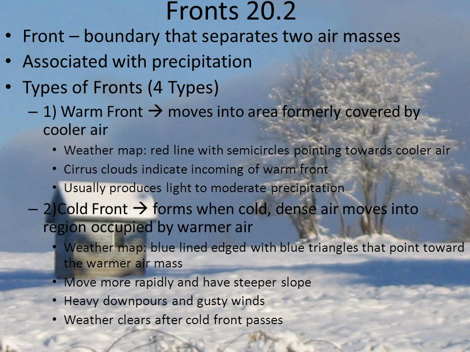 Fronts 20.2 Front – boundary that separates two air masses