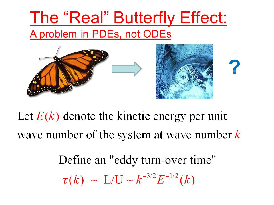 The Real Butterfly Effect: A problem in PDEs, not ODEs