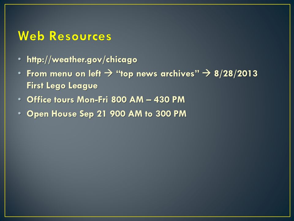 Web Resources http://weather.gov/chicago
