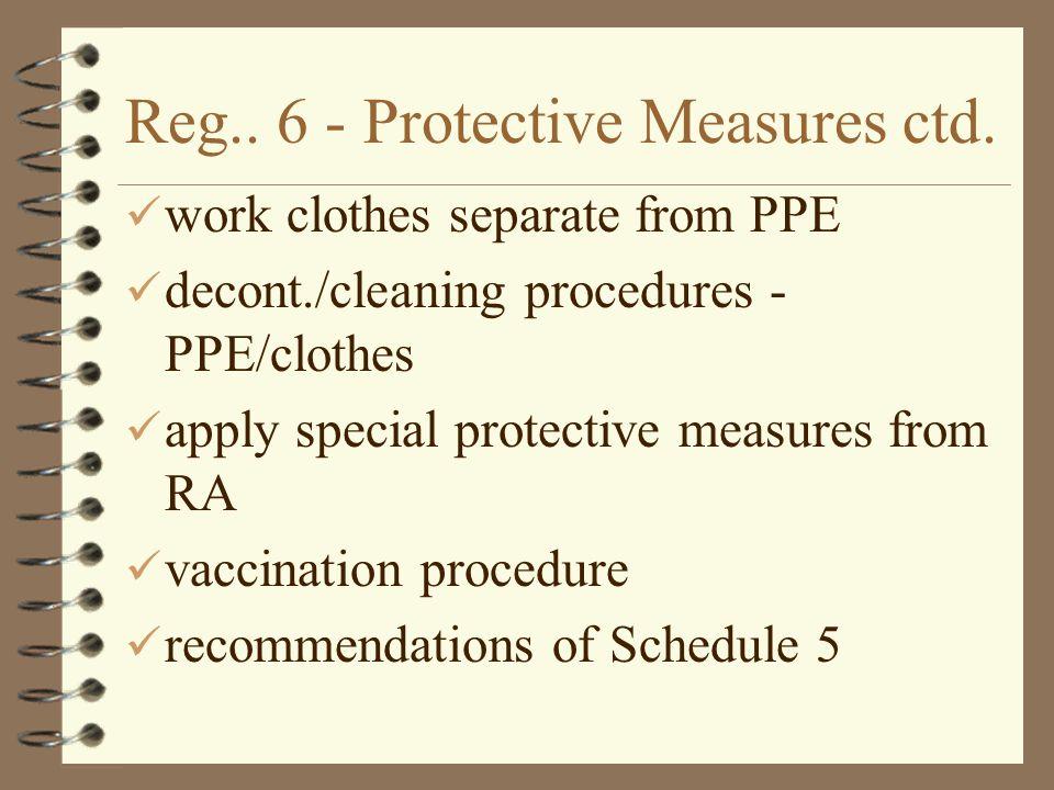 Reg.. 6 - Protective Measures ctd.