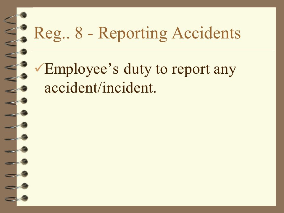 Reg.. 8 - Reporting Accidents