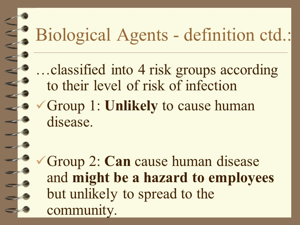 Biological Agents - definition ctd.: