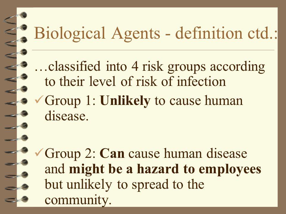 Biological Agents - definition ctd.: