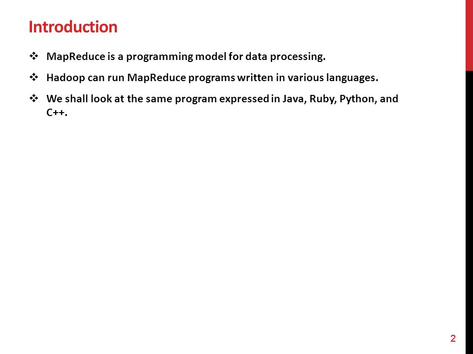 Introduction MapReduce is a programming model for data processing.