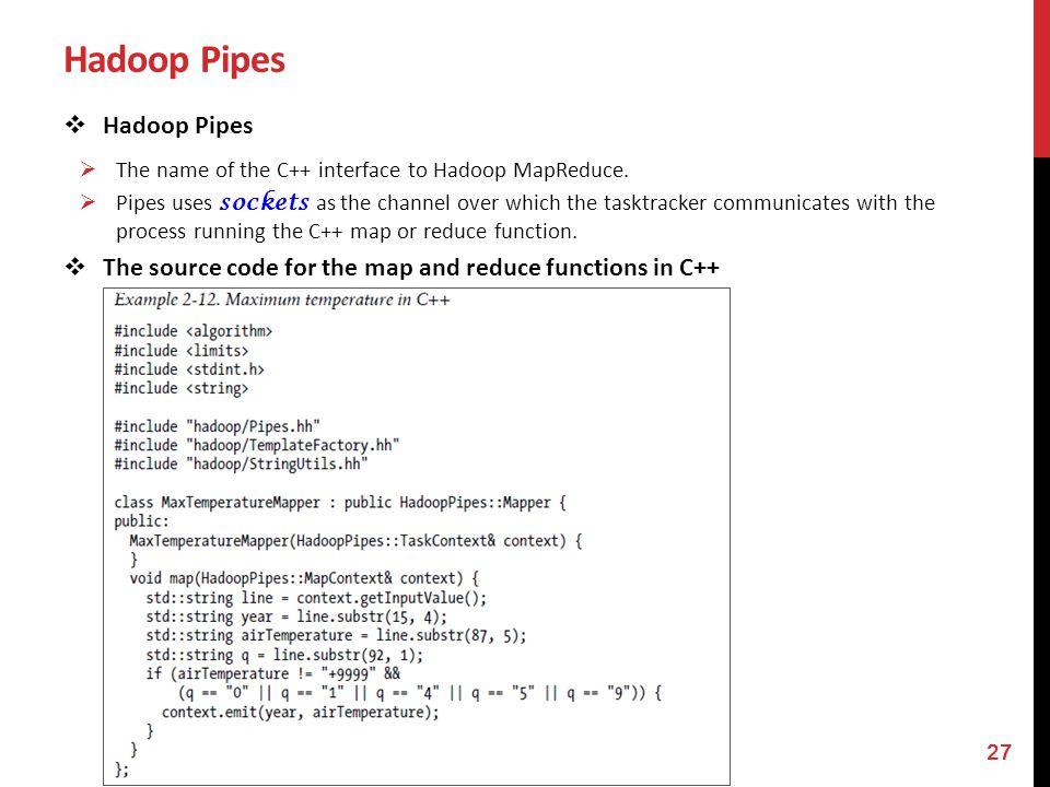 Hadoop Pipes Hadoop Pipes