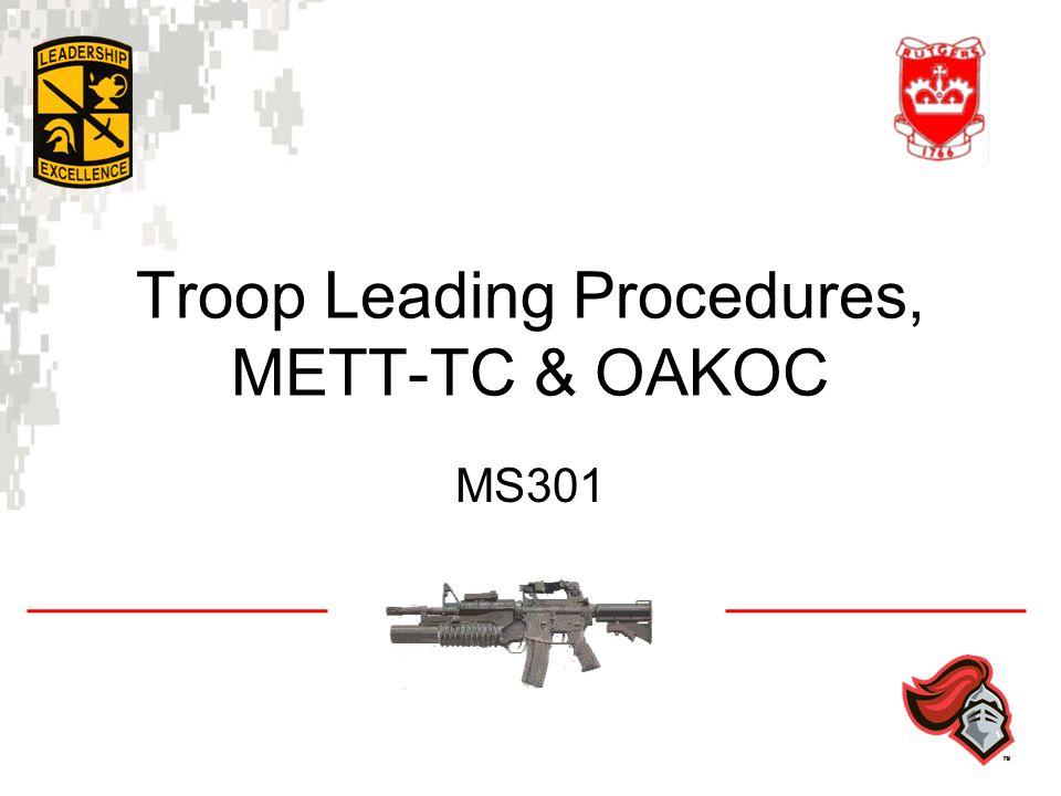 Troop Leading Procedures, METT-TC & OAKOC