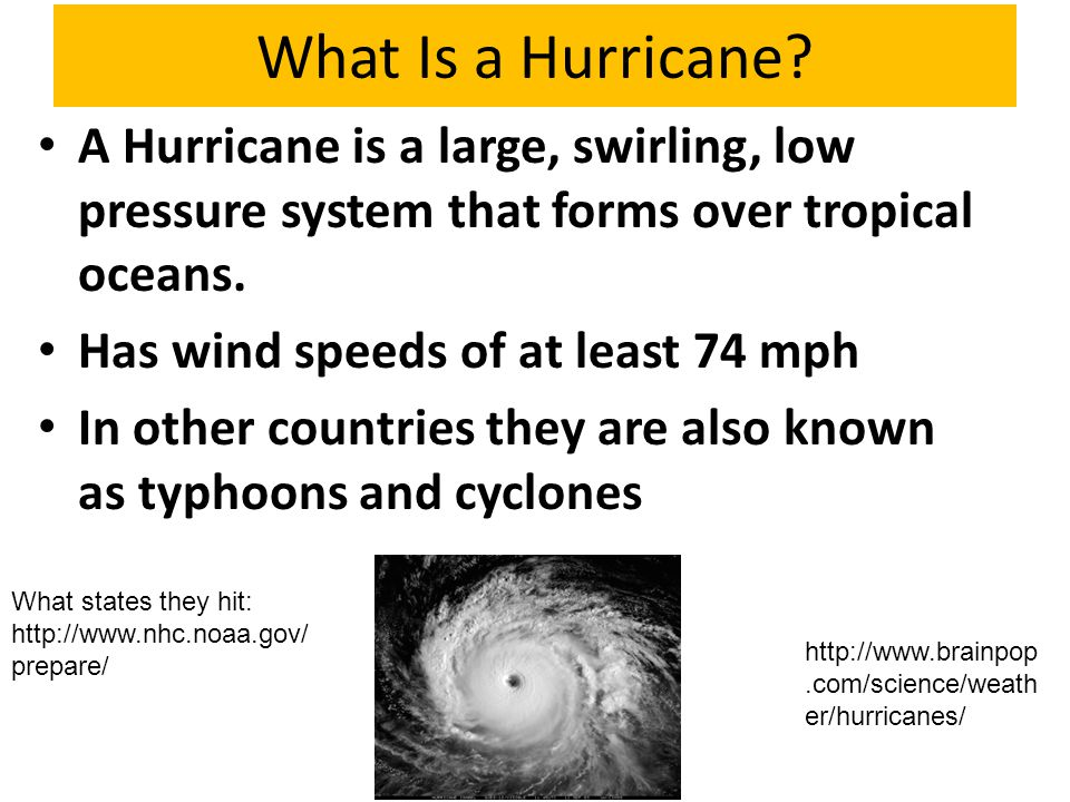 What Is a Hurricane A Hurricane is a large, swirling, low pressure system that forms over tropical oceans.
