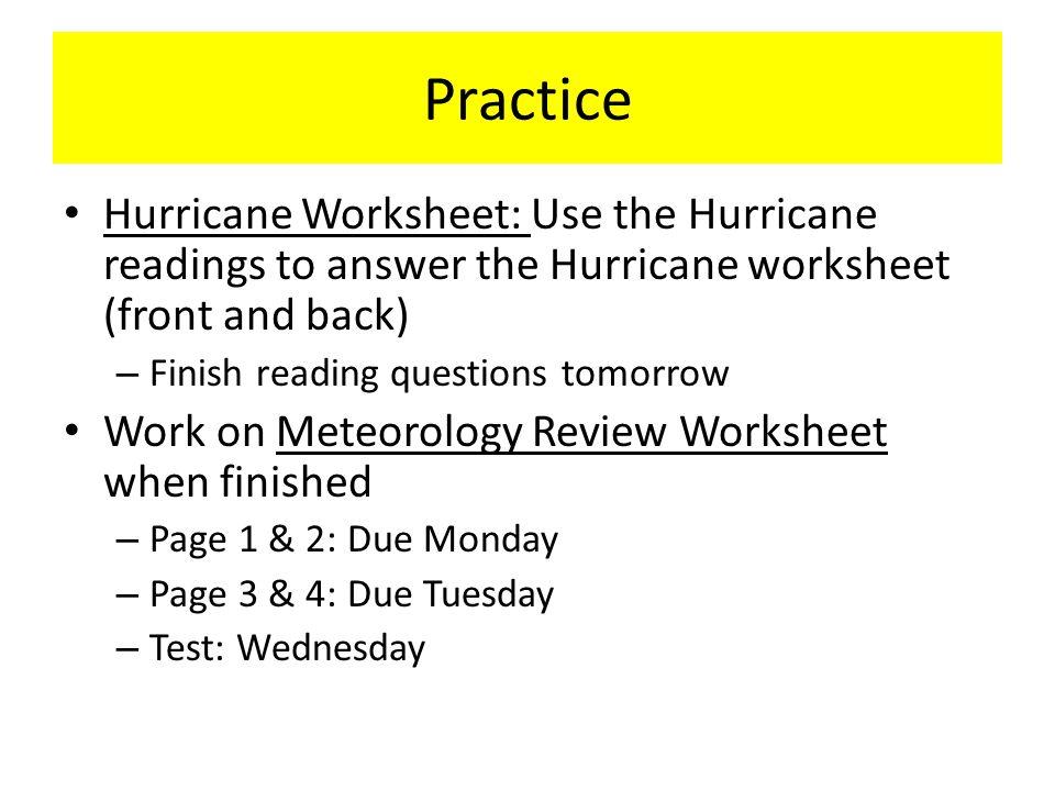 Practice Hurricane Worksheet: Use the Hurricane readings to answer the Hurricane worksheet (front and back)
