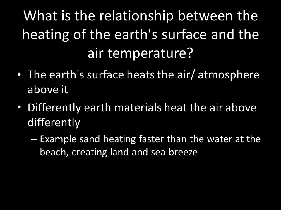 What is the relationship between the heating of the earth s surface and the air temperature